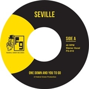 SEVILLE - ONE DOWN AND YOU GO TO/SHOW ME THE WAY