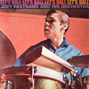 PASTRANA, JOEY -& HIS ORCHESTRA- - LET'S BALL