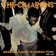 CIMARONS - SKINHEADS A MASH UP LONDON TOWN 1970-1971
