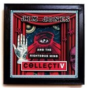 JONES, JIM -& THE RIGHTEOUS MIND- - COLLECTIV