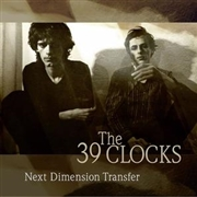 39 CLOCKS - NEXT DIMENSION TRANSFER (BONUS ED.)(5CD)