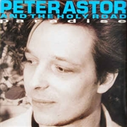 ASTOR, PETE -& THE HOLY ROAD- - PARADISE