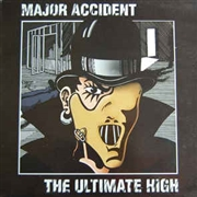 MAJOR ACCIDENT - ULTIMATE HIGH