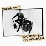 ALLEN, TOM -& THE STRANGEST- - DEAR BOY/LIVE AT CLOUDS HILL (2LP)