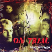 ON TRIAL - HEAD ENTRANCE