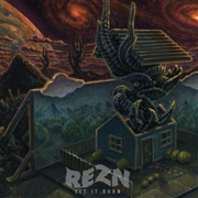 REZN - LET IT BURN