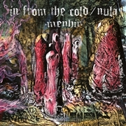 IN FROM THE COLD/NULA - MENHIR (BLACK)