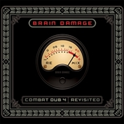 BRAIN DAMAGE - COMBAT DUB 4-REVISITED (2LP)