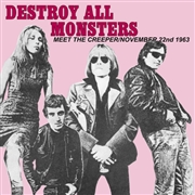 DESTROY ALL MONSTERS - NOV. 22/MEET THE CREEPER