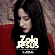 ZOLA JESUS - WISE BLOOD (JOHHNY JEWEL REMIXES)