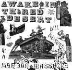 BISSETT, BILL -& THE MANDAN MASSACRE- - AWAKE IN TH' RED DESERT