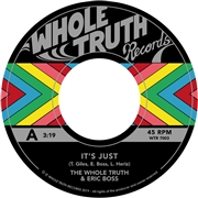 WHOLE TRUTH - IT'S JUST