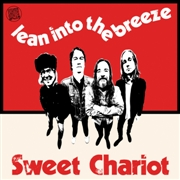 SWEET CHARIOT - LEAN INTO THE BREEZE