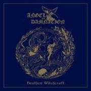 ANGEL OF DAMNATION - HEATHEN WITCHCRAFT