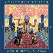GYPSY CHIEF GOLIATH - MASTERS OF SPACE AND TIME