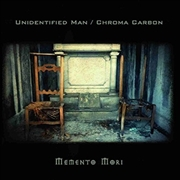 UNIDENTIFIED MAN/CHROMA CARBON - MEMENTO MORI