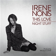 NONIS, IRENE - THIS LOVE/NIGHT STUFF