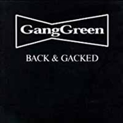 GANG GREEN - BACK & GACKED