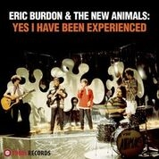 BURDON, ERIC -& THE NEW ANIMALS- - YES I HAVE BEEN EXPERIENCED