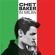 BAKER, CHET - IN MILAN (WAX LOVE)