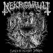 NEKROVAULT - CURSED BY ASCENDED DARKNESS