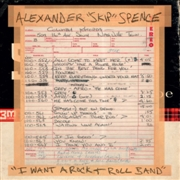 "SPENCE, ALEXANDER ""SKIP"" - I WANT A ROCK & ROLL BAND"
