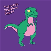 LOUD RESIDENTS - THE LAST TEENAGE PARTY