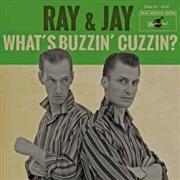 RAY & JAY - WHAT'S BUZZIN' CUZZIN? EP