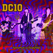 DC10 - TOMORROW IS YESTERDAY