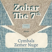 ZOHAR THE 7TH - CYMBALS/ZEMER NUGE