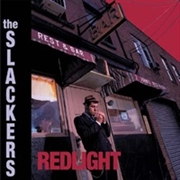 SLACKERS - REDLIGHT