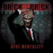 BRICK BY BRICK - HIVE MENTALITY