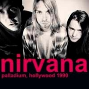 NIRVANA - (BLACK) PALLADIUM, HOLLYWOOD 1990 (2LP)