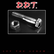 D.D.T. - LET THE SCREW TURN YOU ON