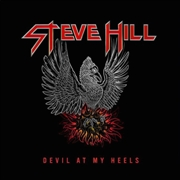 HILL, STEVE - DEVIL AT MY WHEELS