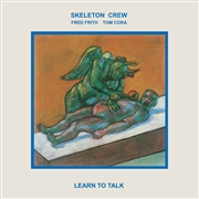 SKELETON CREW - LEARN TO TALK