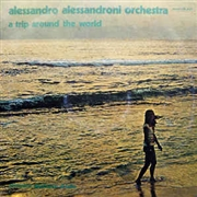 ALESSANDRONI, ALLESSANDRO - A TRIP AROUND THE WORLD