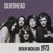 SILVERHEAD - BERLIN BACKLASH 1973