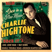 HIGHTONE, CHARLIE -& THE ROCK-IT'S- - ONCE IN A BLUE MOON