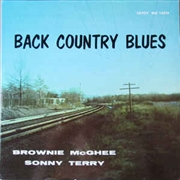 MCGHEE, BROWNIE -& SONNY TERRY- - BACK COUNTRY BLUES (SAVOY)