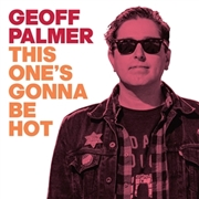 PALMER, GEOFF - THIS ONE'S GONNA BE HOT