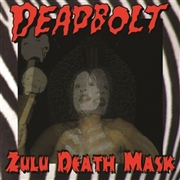 DEADBOLT - ZULU DEATH MASK