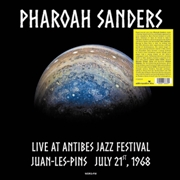 SANDERS, PHAROAH - LIVE AT ANTIBES JAZZ FESTIVAL, JULY 21, 1968