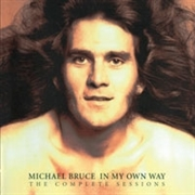 BRUCE, MICHAEL - IN MY OWN WAY-COMPLETE SESSIONS (2CD)