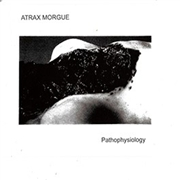 ATRAX MORGUE - PATHOPHYSIOLOGY