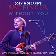 MOLLAND, JOEY -'S BADFINGER- - LIVE IN SELLERSVILLE, PA, 2010