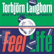 LANGBORN, TORBJORN -& THE FEEL LIFE ORCHESTRA- - FEEL LIFE