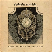 BENDAL INTERLUDE - REIGN OF THE UNBLINKING EYE