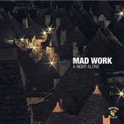 MAD WORK - ONE NIGHT ALONE