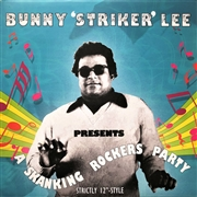 LEE, BUNNY 'STRIKER' - PRESENTS A SKANKING ROCKERS PARTY...